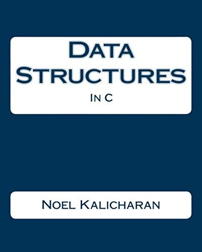 Data Structures In C: Noel Kalicharan