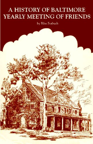 9781438253671: A History Of Baltimore Yearly Meeting Of Friends: Three Hundred Years Of Quakerism In Maryland, Virginia, The District Of Columbia, And Central Penn.