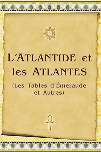 9781438253855: L'Atlantide Et Les Atlantes: Les Tables D'Émeraude Et Autres