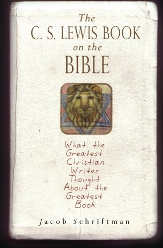 9781438254968: The C. S. Lewis Book on the Bible: What the Greatest Christian Writer Thought About the Greatest Book