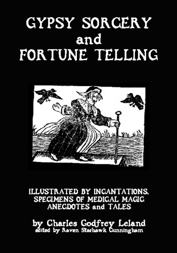 9781438255491: Gypsy Sorcery And Fortune Telling: Illustrated By Incantations, Specimens Of Medical Magic Anecdotes And Tales