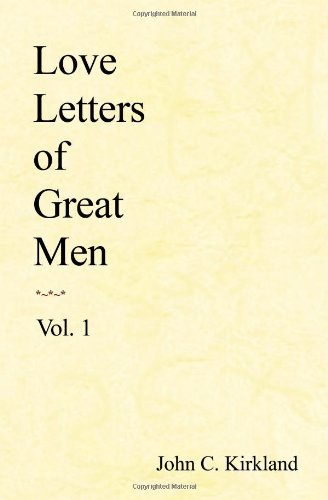 9781438257242: Love Letters of Great Men, Vol. 1