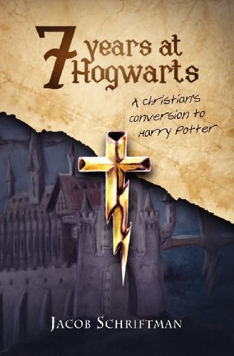 9781438258256: Seven Years at Hogwarts: A Christian's Conversion to Harry Potter