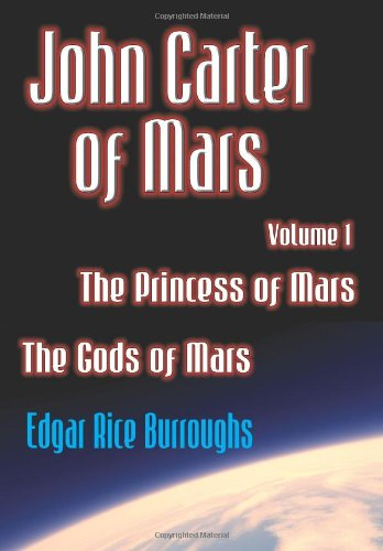 9781438260815: John Carter of Mars, Vol. 1: The Princess of Mars / The Gods of Mars