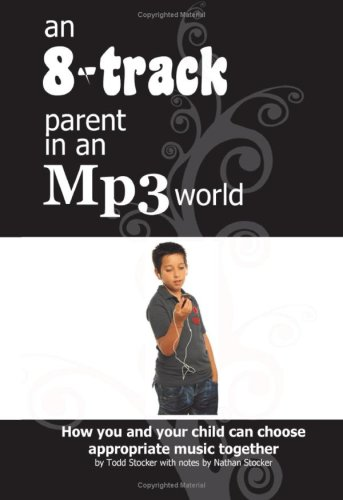 9781438262161: An 8-Track Parent In An MP3 World: How You And Your Child Can Choose