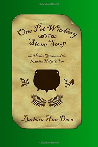 9781438264240: One Pot Witchery - Stone Soup: The Hidden Grimoire Of The Kitchen Hedge Witch