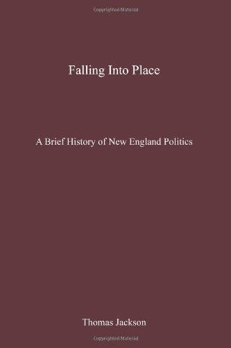 Falling Into Place: A Brief History Of New England Politics: Jackson, Thomas