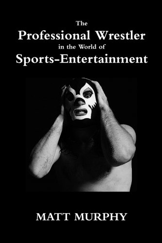 9781438265490: The Professional Wrestler In The World Of Sports-Entertainment