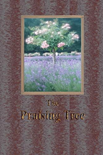 The Praising Tree: Drury, Gary; Haupt,