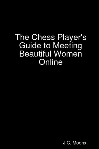 9781438266510: The Chess Player's Guide To Meeting Beautiful Women Online