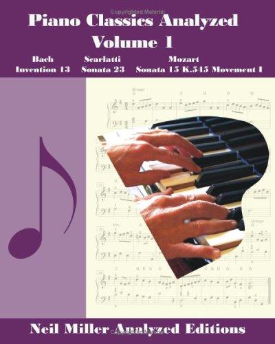 9781438266763: Piano Classics Analyzed: Bach-Invention 13 / Scarlatti-Sonata 23 / Mozart-Sonata 15 K.545 Movement I