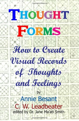 Thought Forms: How To Create Visual Records Of Thoughts And Feelings: Besant, Annie; Leadbeater, ...