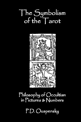 The Symbolism Of The Tarot: Philosophy Of Occultism In Pictures And Numbers (1438267487) by Ouspensky, P. D.