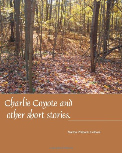 9781438268286: Charlie Coyote & Other Short Stories: Collection Of Stries Fro Children
