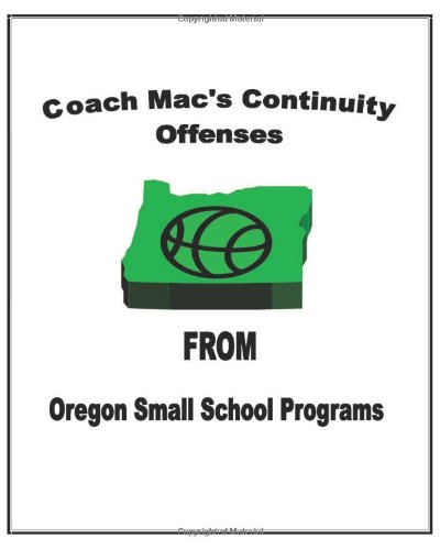 9781438269221: Coach Mac's Continuity Offenses From Oregon Small School Programs
