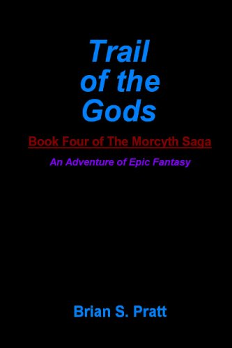 9781438269276: Trail Of The Gods: Book Four Of The Morcyth Saga