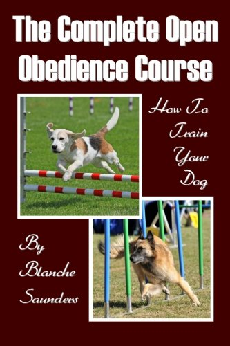 9781438270906: The Complete Open Obedience Course: How To Train Your Dog