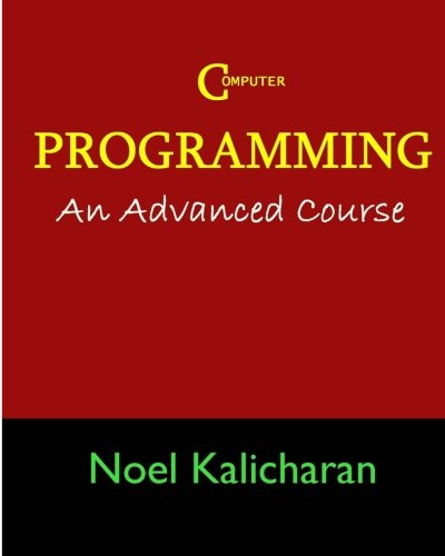 C Programming - An Advanced Course: Kalicharan, Noel