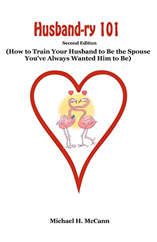 9781438277158: Husband-ry 101: How to Train Your Husband to Be the Spouse You've Always Wanted Him to Be