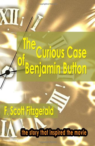 The Curious Case Of Benjamin Button: The Story That Inspired The Movie: F. Scott Fitzgerald