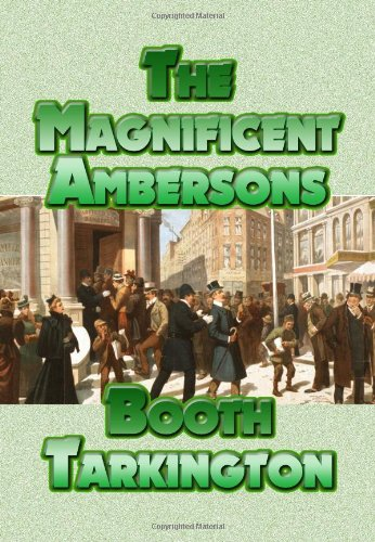 The Magnificent Ambersons: Tarkington, Booth