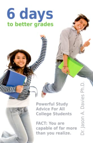 9781438283364: 6 Days To Better Grades: Powerful Study Advice For All College Students