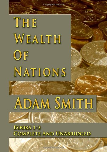 9781438284453: The Wealth Of Nations : Books 1-3 : Complete And Unabridged
