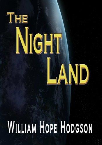 The Night Land: Hodgson, William Hope
