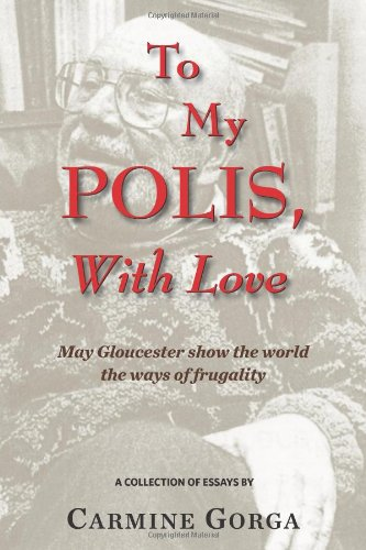 9781438288024: To My Polis, With Love: May Gloucester Show The World The Ways Of Frugality