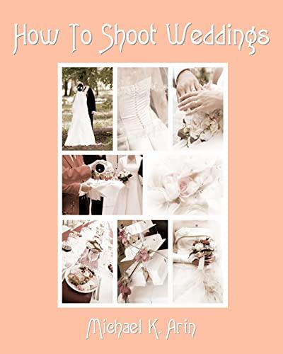 9781438288482: How To Shoot Weddings