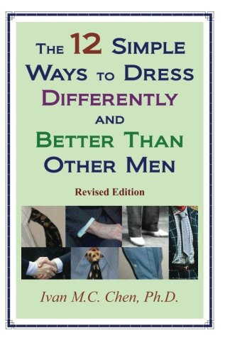 9781438291192: The 12 Simple Ways To Dress Differently And Better Than Other Men