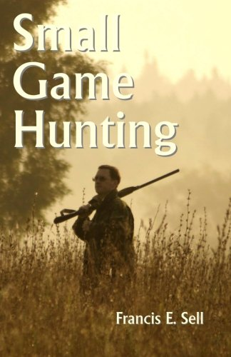9781438293851: Small Game Hunting