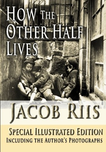 9781438296630: How the Other Half Lives - Special illustrated Edition Including the Authors photographs