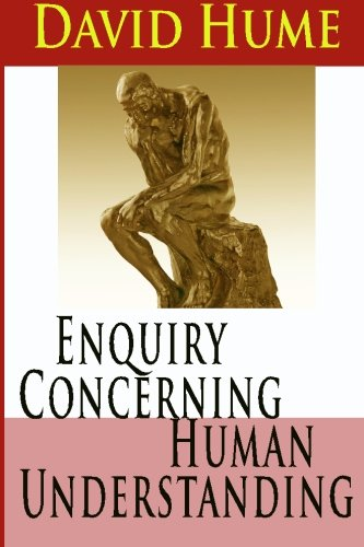 an analysis of knowledge in david humes an inquiry concerning human understanding An enquiry concerning human understanding appeared in 1751, an acknowledgement by mr hume that the simpler, shorter version is the better for actually getting humans to understand things, an idea with which we heartily concur.