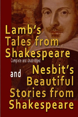 Lamb's Tales from Shakespeare (Complete and Unabridged): Nesbit, Edith,Lamb, Mary,Lamb,
