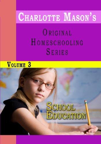 9781438298061: Charlotte Mason's Original Homeschooling Series, Vol. 3: School Education