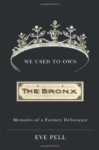 9781438424972: We Used to Own the Bronx: Memoirs of a Former Debutante
