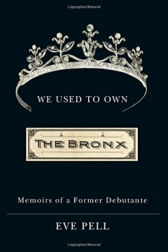9781438424989: We Used to Own the Bronx: Memoirs of a Former Debutante (Excelsior Editions)