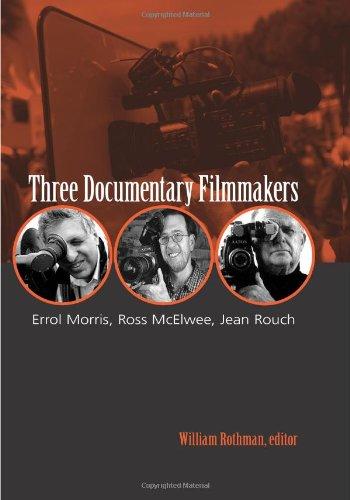 9781438425016: Three Documentary Filmmakers: Errol Morris, Ross McElwee, Jean Rouch (SUNY series, Horizons of Cinema)