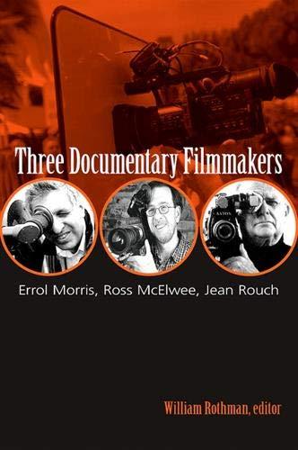 9781438425023: Three Documentary Filmmakers: Errol Morris, Ross McElwee, Jean Rouch (SUNY series, Horizons of Cinema)