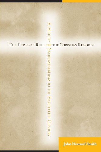 9781438425085: The Perfect Rule of the Christian Religion: A History of Sandemanianism in the Eighteenth Century