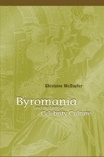 9781438425269: Byromania and the Birth of Celebrity Culture (Suny Series, Studies in the Long Nineteenth Century)