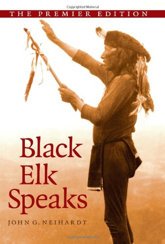 9781438425405: Black Elk Speaks: Being the Life Story of a Holy Man of the Oglala Sioux, The Premier Edition