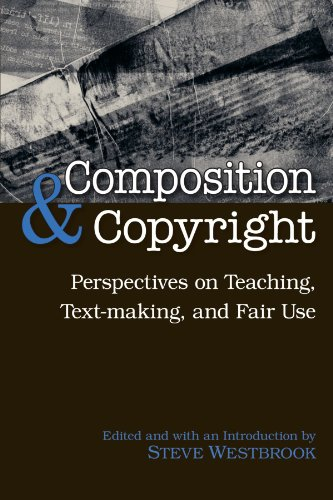 9781438425924: Composition and Copyright: Perspectives on Teaching, Text-making, and Fair Use