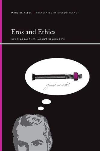 9781438426099: Eros and Ethics: Reading Jacques Lacan's Seminar VII (SUNY Series Insinuations: Philosophy, Psychoanalysis, Literature)