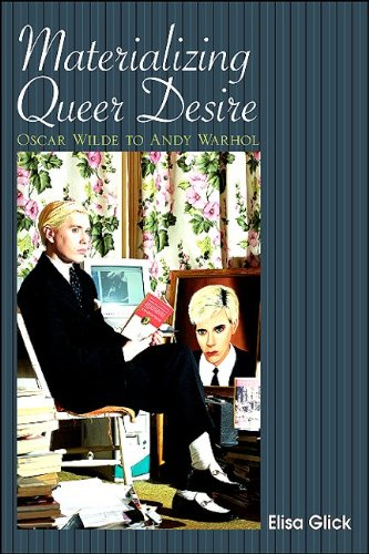 9781438427256: Materializing Queer Desire: Oscar Wilde to Andy Warhol