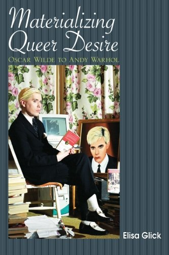 9781438427263: Materializing Queer Desire: Oscar Wilde to Andy Warhol