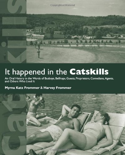 9781438427485: It Happened in the Catskills: An Oral History in the Words of Busboys, Bellhops, Guests, Proprietors, Comedians, Agents, and Others Who Lived it (Excelsior Editions)