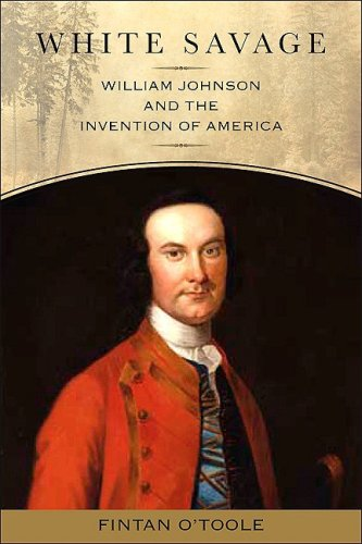9781438427584: White Savage: William Johnson and the Invention of America (Excelsior Editions)