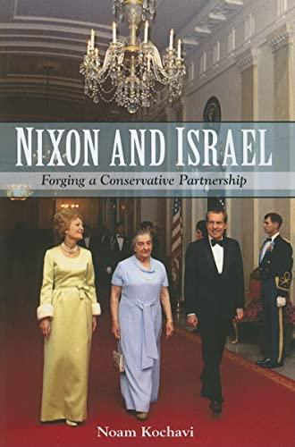 Nixon and Israel: Forging a Conservative Partnership (Suny Series in Israeli Studies): Kochavi, ...